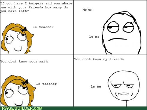 are you kidding me,food,Rage Comics,sharing,truancy story