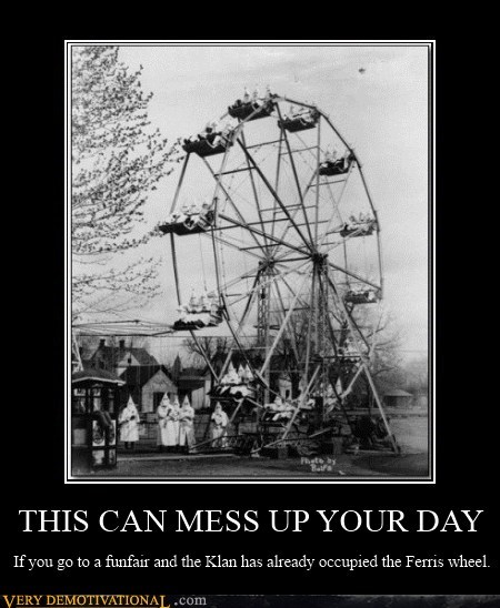 bad day,ferris wheel,hilarious,kkk