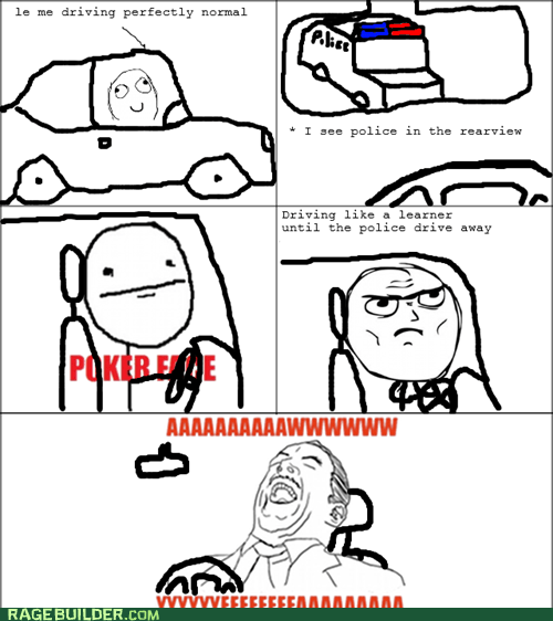 aw yeah cops driving poker face Rage Comics - 5706548736