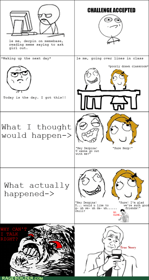 Challenge Accepted,dating,friend zone,Rage Comics