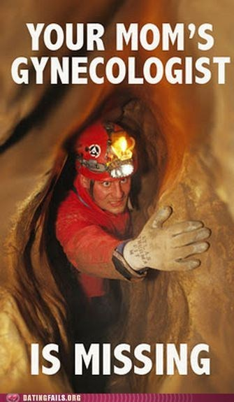 cave gynecologist missing spelunking yo mama your mom - 5706804736