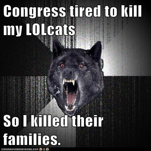 bills families insane Insanity Wolf internet killed lolcats murder news PIPA SOPA wolves - 5708357376