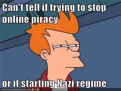 Can't tell if trying to stop online piracy or if starting Nazi regime