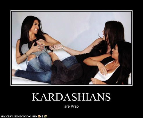 demotivational funny the kardashians - 5709871104