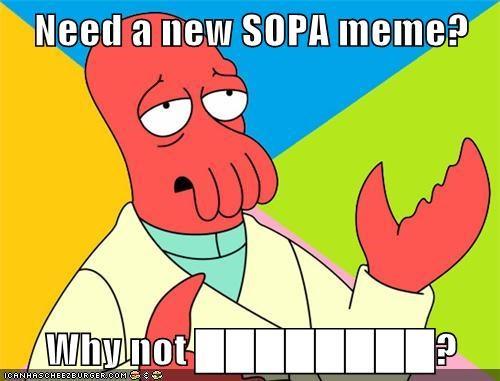 censorship meme SOPA Zoidberg - 5710039040