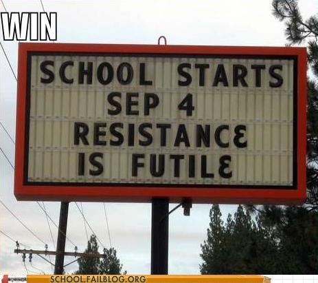 resistance is futile,school,september,sign,win
