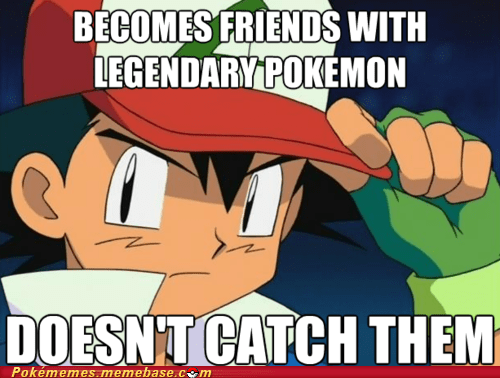 ash good guy ash legendary pokemon meme Memes - 5710613248