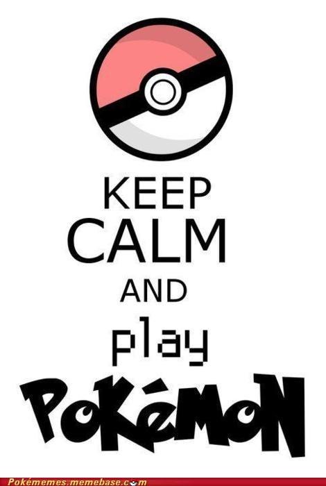 keep calm meme Memes Pokémon you and me - 5710707456