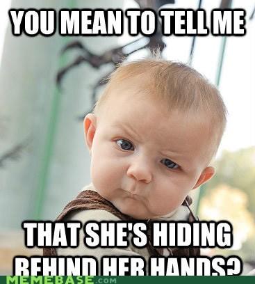 hands,Memes,peek a boo,spatial congnosance