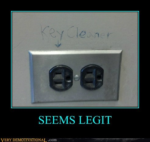 cleaner,idiots,key,outlet,seems legit