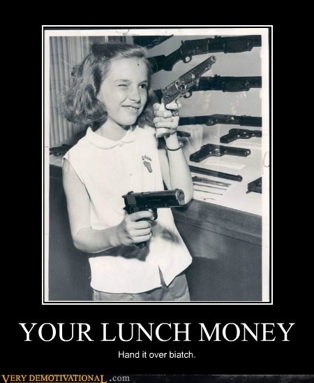 guns little girl lunch money Terrifying wtf