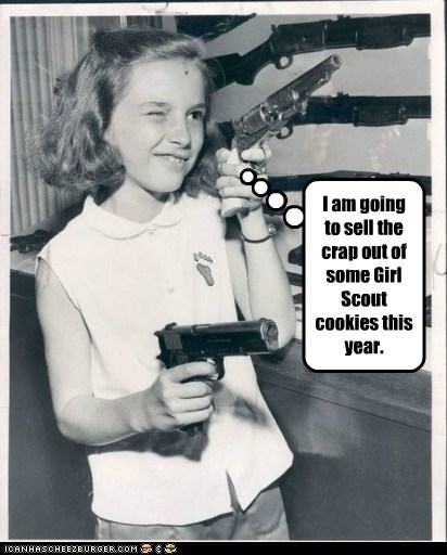 I am going to sell the crap out of some Girl Scout cookies this year.