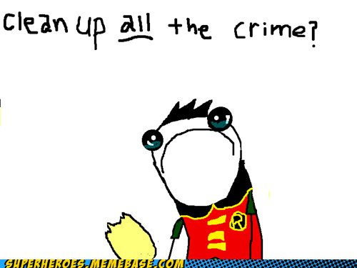 clean up crime robin Sad Super-Lols - 5715142656