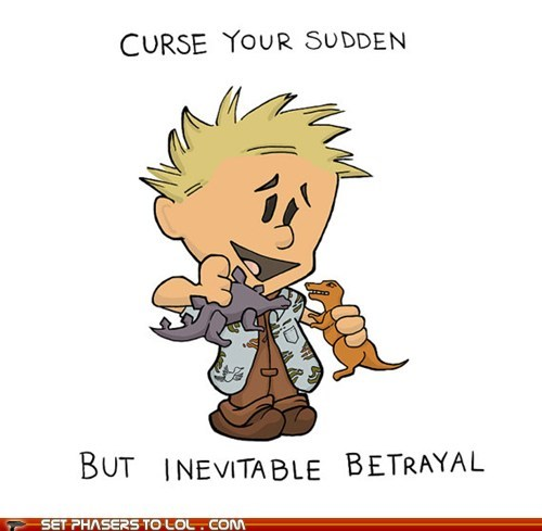 best of the week calvin calvin and hobbes curse your sudden but inevitable betrayal dinosaurs Firefly wash - 5715999232