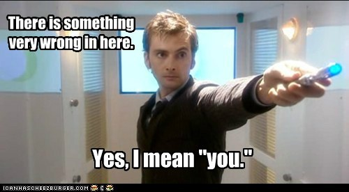 David Tennant doctor who sonic screwdriver the doctor wrong you