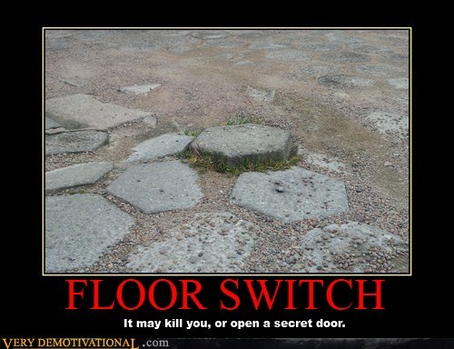 Death,door,floor,Pure Awesome,switch,trap