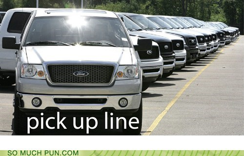 double meaning line literalism pick up pickup line truck - 5718349312