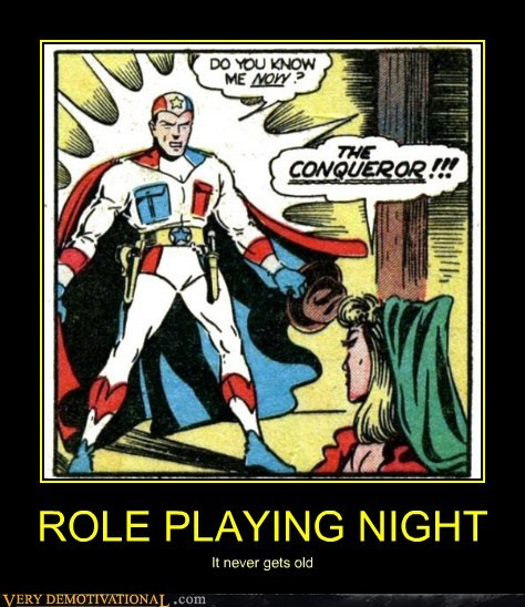 ROLE PLAYING NIGHT It never gets old