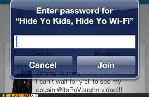 hide yo kids hide yo wife password wifi wi-fi - 5719590400