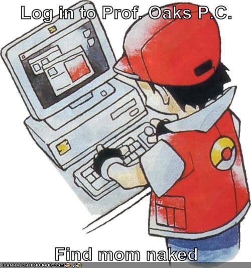 Memes mom oaks-pc pokedex Pokémon professor oak - 5720494848