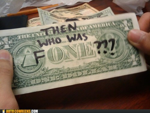 dollar dollar bill who was fone who was phone - 5720942336