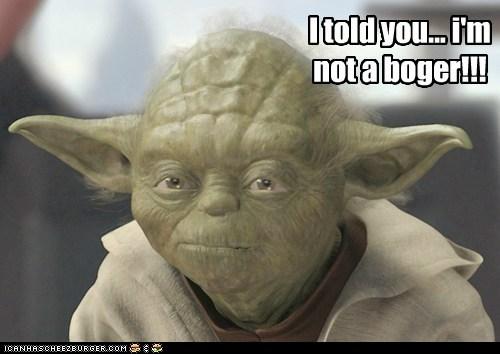 I Told You Im Not A Boger