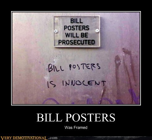 bill posters,framed,hilarious,innocent,word play