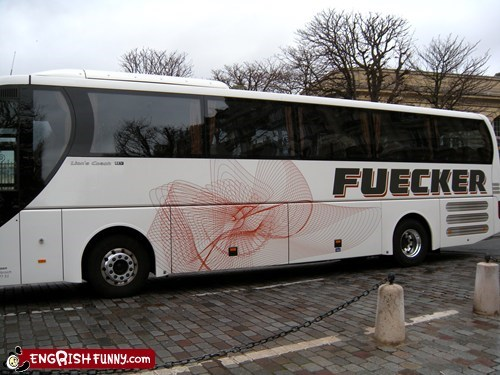 bus,engrish funny,fuecker,g rated,thank god for tinted wind,thank god for tinted windows,tinted windows