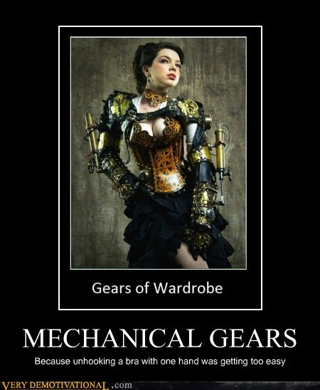 MECHANICAL GEARS Because unhooking a bra with one hand was getting too easy