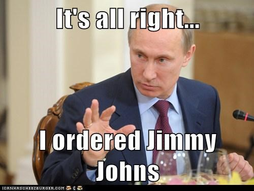 delcious food jimmy johns ordered Pundit Kitchen sandwich take out Vladimir Putin - 5729167104