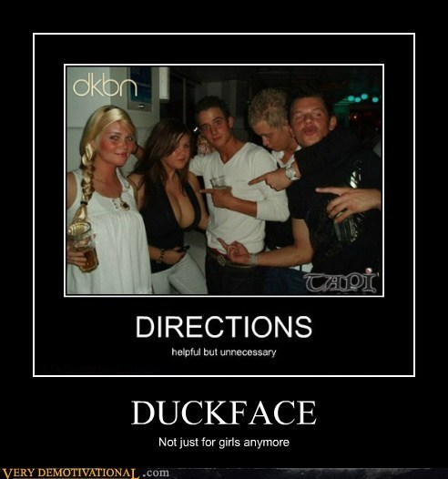 DUCKFACE Not just for girls anymore