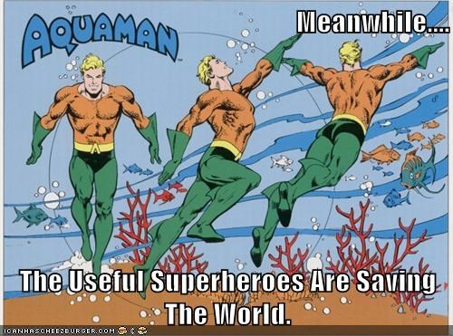 aquaman,Meanwhile,ocean,Super-Lols,water