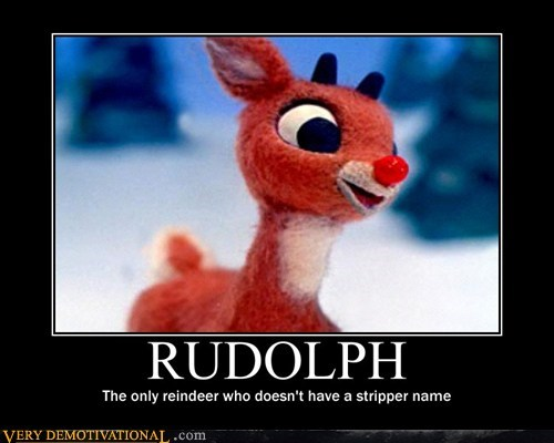 hilarious,name,reindeer,rudolph,stripper