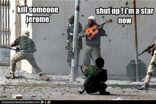 kill someone jerome shut up ! i'm a star now