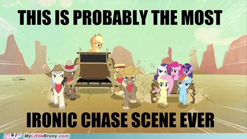 chase scene irony mane six outta dodge ponies TV - 5732245248