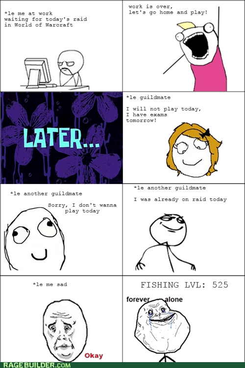 all the things,forever alone,Rage Comics,WoW