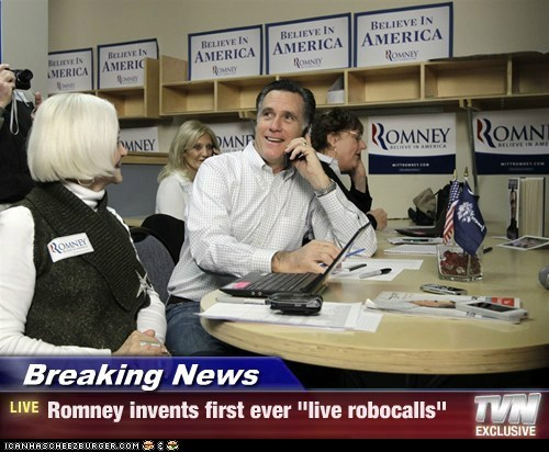 "Breaking News - Romney invents first ever ""live robocalls"""