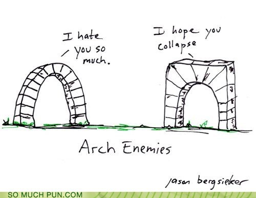arch archenemies archenemy arches classic double meaning enemies Hall of Fame literalism - 5733477376