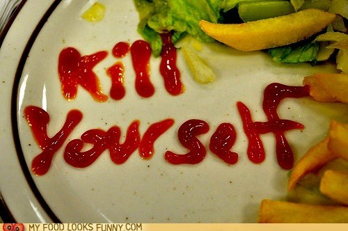 ketchup,kill yourself,mean,message,plate
