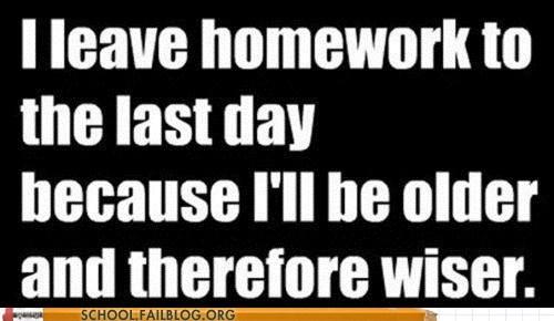 homework,procrastination,wisdom