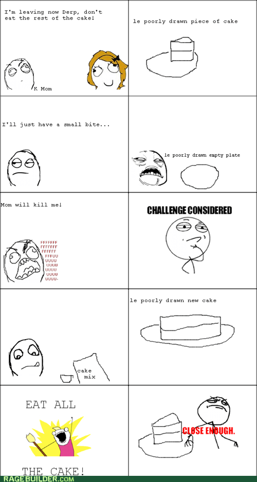 all the things cake Challenge Accepted Close Enough fu guy Rage Comics