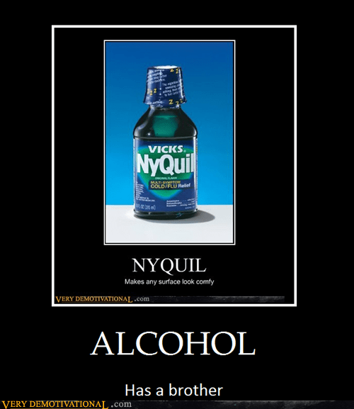 alcohol,brother,hilarious,nyquil,wtf