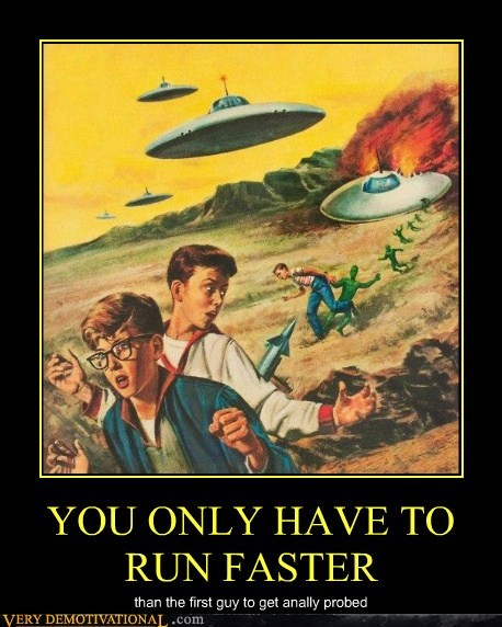 Aliens faster hilarious probed uh oh - 5735657984