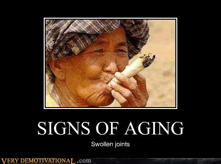 aging,hilarious,signs,swollen joints