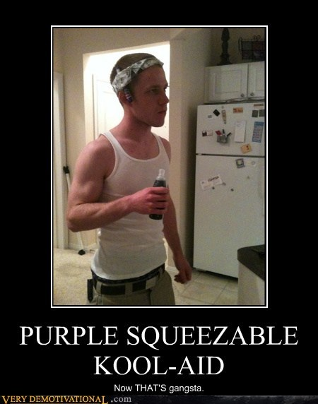 PURPLE SQUEEZABLE KOOL-AID Now THAT'S gangsta.