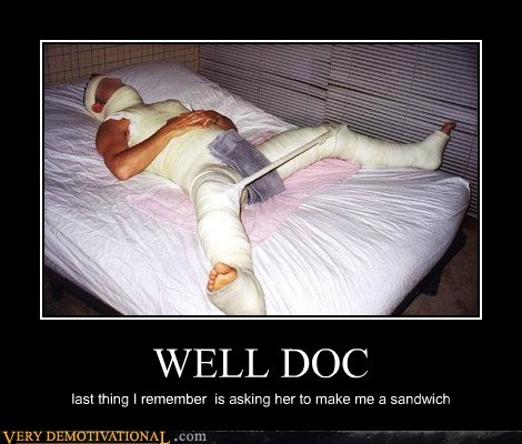 WELL DOC last thing I remember is asking her to make me a sandwich