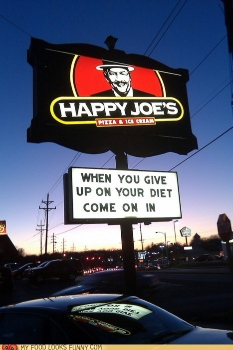 diet,give up,happy joes,resolutions,restaurant,sign
