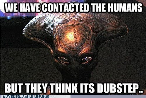 Aliens,dubstep,extraterrestrial,Hall of Fame,WUB WUB WUB