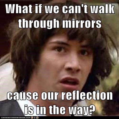 conspiracy keanu mirror reflrection vampires