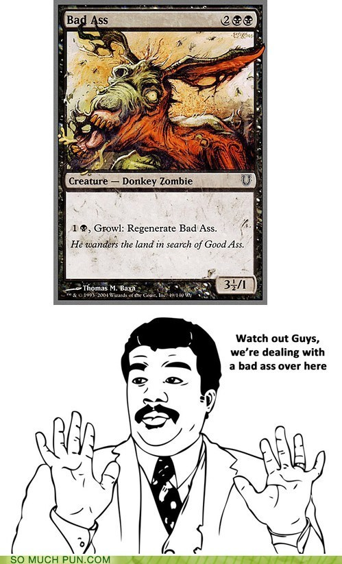 bad ass,Badass,card,double meaning,literalism,magic,magic the gathering,meme,Rage Comics,TCG,watch out
